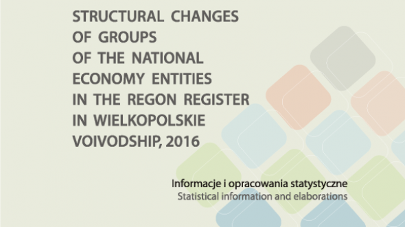 Structural changes of groups of the national economy entities entered in the REGON register in Wielkopolskie Voivodship, 2016